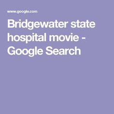 Bridgewater state hospital movie - Google Search