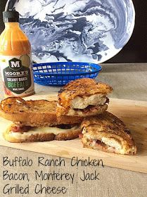 Cooking On A Budget: Buffalo Ranch Chicken, Bacon, Monterey Jack Grilled Cheese