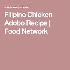 Filipino Chicken Adobo Recipe | Food Network