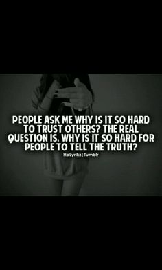 if you lie to make yourself look good or so others wont find out the truth...the jokes on you...the truth always makes its way out!
