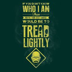 Breaking bad quote i did it for me i liked it i was good at it tread lightly unisex t shirt breaking bad shirt urtaz