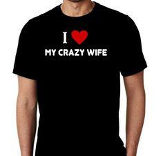 New I Heart My Crazy Wife Humor Custom Tshirt by MarieLynnTshirt