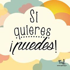 Si quieres puedes #Frases