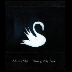 Mazzy Star - Among My Swan On 180g Vinyl LP