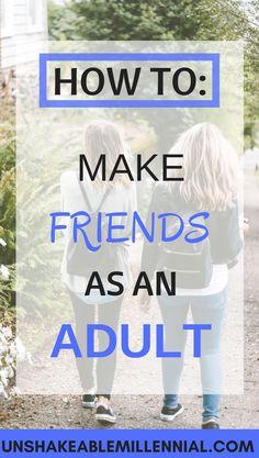 How to Make Friends as an Adult #friends #howtomakefriends #friendship #bestie #besties #relationship #adulting
