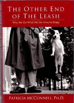 The Other End of the Leash. Great book for understanding dogs and how to communicate properly with them!