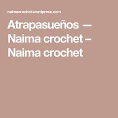 Atrapasueños — Naima crochet – Naima crochet