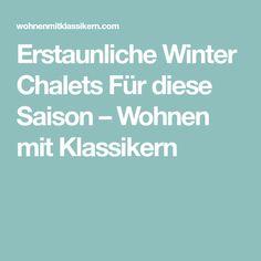 Erstaunliche Winter Chalets Für diese Saison – Wohnen mit Klassikern