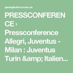 PRESSCONFERENCE › Pressconference Allegri, Juventus - Milan : Juventus Turin & Italien - Clips#p79517