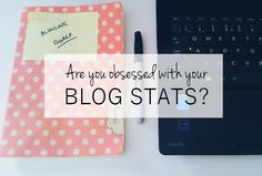 Are you obsessed with your blog stats