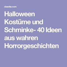 Halloween Kostüme und Schminke- 40 Ideen aus wahren Horrorgeschichten