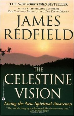 The Celestine Vision: Living the New Spiritual Awareness: James Redfield: 9780446675239: Amazon.com: Books