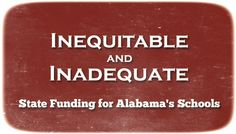 Inequitable and Inadequate: State Funding for Alabama's Schools