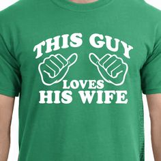 Wedding Gift This Guy Loves His Wife Mens T-shirt shirt tshirt Family Anniversary Valentines Day Funny Marriage womens husband on Etsy, Papa Shirts, Family Shirts, Tee Shirts, American Apparel, Just In Case, Just For You, Valentines Day Funny, Love Him, My Love