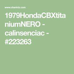 1979HondaCBXtitaniumNERO - calinsenciac - #223263
