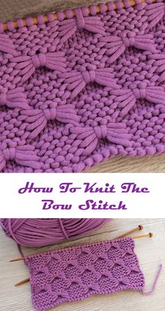 How To Knit The Bow Stitch – Free Knitting Pattern