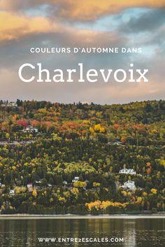 QUÉBEC | Escapade dans Charlevoix ~ ENTRE 2 ESCALES