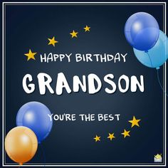 Happy Birthday Grandson Images, Grandson Birthday Quotes, Happy Birthday Grandpa, Birthday Verses, Birthday Wishes For Friend, Happy Birthday My Love, Birthday Card Sayings, Happy Birthday Pictures, Birthday Wishes Cards