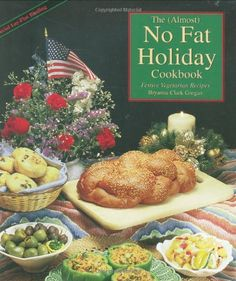 The Almost No-Fat Holiday Cookbook: Festive Vegetarian Recipes Bryanna Clark Grogan 1570670099 9781570670091 From the author of the highly acclaimed The (Almost) No Fat Cookbook comes another tasty collection of very-low-fat recip Vegan Vegetarian, Vegetarian Recipes, Low Fat Cooking, Cooking Food, Holiday Baking, Wine Recipes, I Am Awesome, Tasty