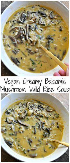 Vegan Creamy Balsamic Mushroom Wild Rice Soup - Rabbit and Wolves soup healthy recipes rezepte soup soup Vegan Soups, Vegan Dishes, Vegetarian Recipes, Whole Foods, Whole Food Recipes, Cooking Recipes, Recipes Dinner, Lunch Recipes, Balsamic Mushrooms