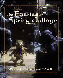 The Faeries of Spring Cottage by Wendy Froud and Terri Windling... Gave this one to Tash too...
