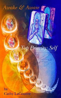 Awake & Aware - Top Priority: Self by Cathy LaCounte, http://www.amazon.com/dp/B0037CES92/ref=cm_sw_r_pi_dp_5FnItb1A8JNJZ