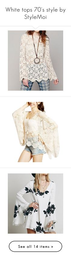 """""""White tops 70's style by StyleMoi"""" by lejla991 ❤ liked on Polyvore featuring stylemoi, tops, blouses, white crochet top, crochet blouse, white top, white long sleeve top, white crochet blouse, frill top and flared sleeve top"""