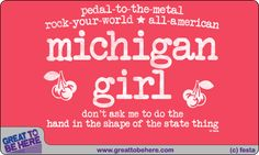 Michigan Girl T-Shirt - Great To Be Here Tees