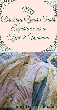 My Dressing Your Truth Experience as a TYPE 2 Woman