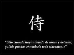 Resultado de imagen para frases samurai motivacion Frases Samurai, Frases Zen, Sayings, Interior, Google, Words, Qoutes, Te Amo, Japanese Quotes