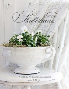Simply Shabbilicious Magazine is for anyone who is shabby at heart! Features home tours, inspirational decorating and creative projects in the shabby, vintage, cottage and farmhouse styles.