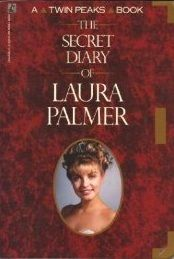 The Secret Diary of Laura Palmer.