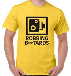 Robbing b##tards traffic speed camera cam T-shirt