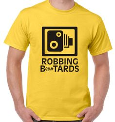 Robbing b##tards traffic speed camera cam T-shirt