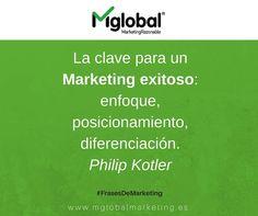 La clave para un Marketing exitoso: enfoque, posicionamiento, diferenciación. Philip Kotler #FrasesDeMarketing #MarketingRazonable #MarketingQuotes
