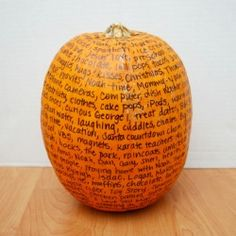 Start this thankful tradition with your family; write the things you're grateful for on a pumpkin and use it as a holiday centerpiece.