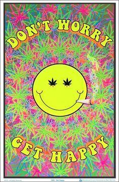 Ne vous inquiétez pas Get Happy Black Light Poster 23 x Weed Wallpaper, Hippie Wallpaper, Aesthetic Iphone Wallpaper, Trippy Pictures, Trippy Drawings, Psychadelic Art, Marijuana Art, Cannabis, Trippy Painting