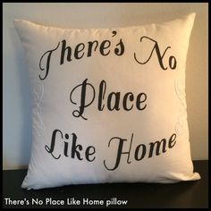 No Place Like Home pillow by jessicamadole on Etsy, $42.00