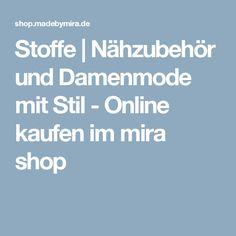 Stoffe | Nähzubehör und Damenmode mit Stil - Online kaufen im mira shop