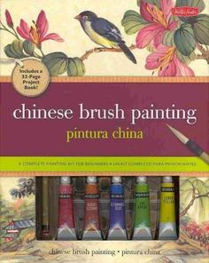 Chinese Brush Painting / Pintura China: A Complete Painting Kit for Beginners / Un kit completo para principiantes