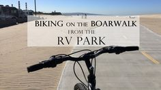 Boardwalk Biking from the RV Park | corinthrv.com