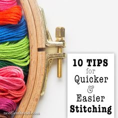 10 tips that will make your embroidery sessions more efficient and more pleasurable.