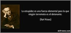 Karl Kraus, Essay Writing, Frases, Strength, Quotes