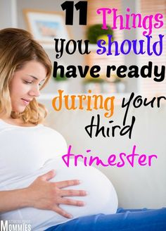 11 things you should have ready during your third trimester