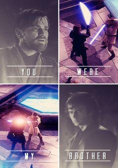 I loved you - Anakin and Obi-Wan - Star Wars Episode III: Revenge of the Sith