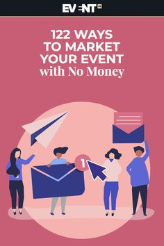 Market your event for free (or nearly so) with these ideas. You can host a spectacular event with no money in your marketing budget!