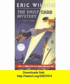 The Emily Carr Mystery (9780006391906) Eric G. Wilson , ISBN-10: 0006391907  , ISBN-13: 978-0006391906 ,  , tutorials , pdf , ebook , torrent , downloads , rapidshare , filesonic , hotfile , megaupload , fileserve