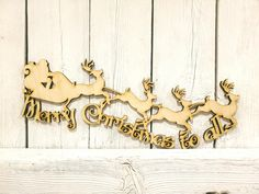 Merry Christmas to All - laser wood cut sign wall decor unfinished Santa sleigh reindeer night befor Laser Cut Wood, Laser Cutting, Merry Christmas To All, Santa Sleigh, White Paneling, Wooden Crafts, Easy Paintings, Wall Signs, Vinyl Decals