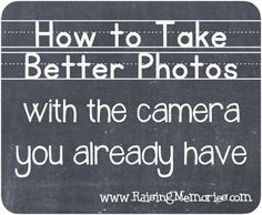 Raising Memories: Take Better Photos With the Camera You Already Have- Tip #7: No Cheese!