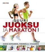 Kuvaus: Jos olet aloittamassa juoksuharrastusta, tämä on sinun kirjasi. Suuri juoksu- ja maratonkirja kertoo kaiken, mitä sinun tulee tietää aina juoksutossujen valinnasta oikeaan ravitsemukseen ja lämmittelyyn.